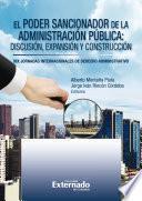 El poder Sancionador de la administración Pública: discusión, expansión y construcción. XIX Jornadas de Derecho Administrativo