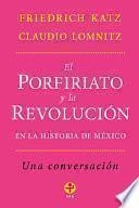 El Porfiriato y la Revolución en la Historia de México