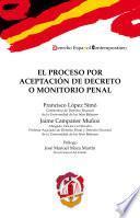 El proceso por aceptación de decreto o monitorio penal