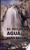 El recurso agua en el Alto Balsas