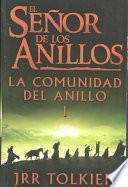 El Senor De Los Anillos : LA Comunidad Del Anillo / Lord of the Rings : The Fellowship of the Ring