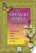 El Silencio Habla/ Silence Speaks from the Chakboard of Baba Hari Dass