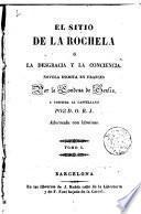 El Sitio de la Rochela, ó, La desgracia y la conciencia