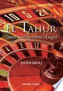 El Tahur (una novela sobre el ego)