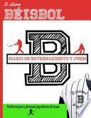 El último diario de entrenamiento y juegos de béisbol