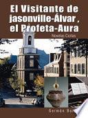 El Visitante De Jasonville-Álvar , El Profeta-Aura