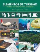 Elementos de Turismo. Teoría, Clasificación Y Actividad