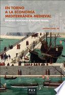 En torno a la economía mediterránea medieval