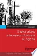 Ensayos críticos sobre cuento colombiano del siglo XX