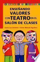 Enseñando valores con teatro en el salón de clases