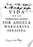 Epitome de la admirable vida de la V.M. Sor Angela Margarita Serafina, fundadora de las religiosas capuchinas en España y de alguna de sus hijas