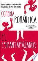 Érase una vez en Colombia (Comedia romántica y El espantapájaros)