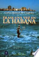 Érase una vez en La Habana