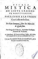 Escala mistica de siete grados de mortificacion. Por Diego de Cisneros sacerdote teologo, natural de Valderas...