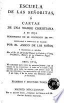 Escuela de las señoritas, ó Cartas de una madre christiana a su hija ...