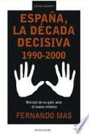 España, la década decisiva (1990-2000)