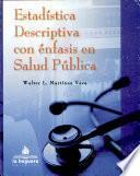 Estadistica Descriptiva con enfasis en Salud Publica