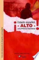 Estado Espanol, Alto a la Policia Nacion