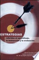 Estrategias: Referidas al aprendizaje, la instrucción y la evaluación