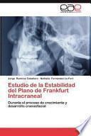 Estudio de la Estabilidad del Plano de Frankfurt Intracraneal