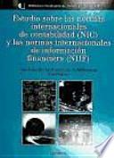 Estudio sobre las normas internacionales de contabilidad (NIC) y las normas internacionales de información financiera (NIIF)