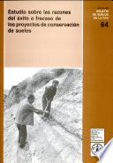 Estudio sobre las razones del éxito o fracaso de los proyectos de conservación de suelos