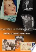 Eva Perón y la política argentina