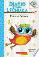 Eva Ve Un Fantasma: A Branches Book (Diario de Una Lechuza #2)