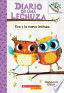 Eva y la Nueva Lechuza = Eva and the New Owl