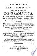 Explicacion del libro IV y V del arte nuevo de gramatica, en que tambien se contiene la explicacion de la construccion figurada ...