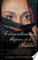 Extraordinarias mujeres de la Biblia / Extraordinary Women of the Bible