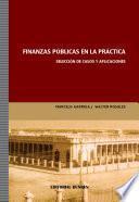 Finanzas públicas en la práctica. Selección de casos y aplicaciones