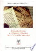 Fiscalidad real y finanzas urbanas en la Cataluña medieval