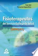 Fisioterapeutas Del Servicio Gallego de Salud. Test Del Temario Especifico Ebook