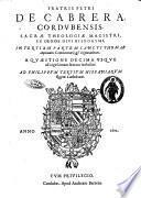Fratris Petri de Cabrera Cordubensis In tertiam partem Sancti Thomae commentariorum et disputationum. Tomus primus
