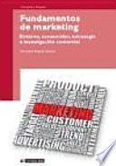 Fundamentos de marketing : entorno, consumidor, estrategia e investigación comercial