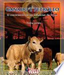 Ganado y petróleo (Cattle and Oil)