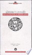 Género y ciudad en la novela mexicana