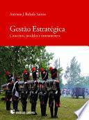 Gestão estratégica: conceitos, modelos e instrumentos