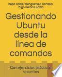 Gestionando Ubuntu desde la línea de comandos