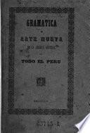 Gramatica y arte nueva de la lengua general de todo el Peru. Nueva ed. rev. y corr