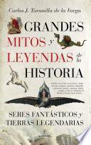 Grandes mitos y leyendas de la Historia