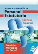 Grupo a Del Servico Murciano de Salud. Test Común.e-book.