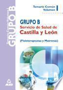 Grupo B Del Servicio de Salud de Castilla Y Leon. Temario Comun Volumen i E-book.