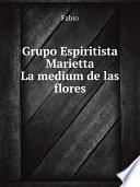 Grupo Espiritista Marietta - La medium de las flores