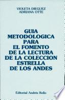 Guia metodologica Para el Fomento De La Lectura De La Coleccion Estrella De Los Andes