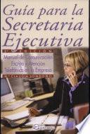 Guía para la secretaria ejecutiva.