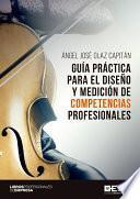 Guía práctica para el diseño y medición de competencias profesionales