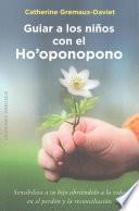 Guiar a los nios con el ho'oponopono/ Guide Children with Ho'oponopono