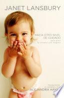 Hacia otro nivel de cuidado: Guía para la crianza con respeto